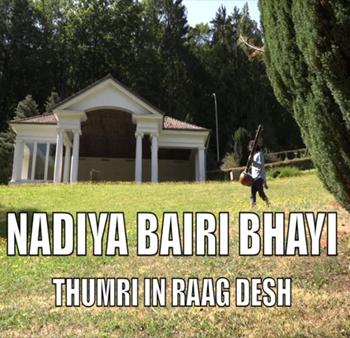 Nadiya Bairi Bhayi – Thumri in Raag Desh